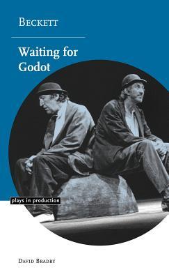 Beckett: Waiting for Godot - Bradby, David