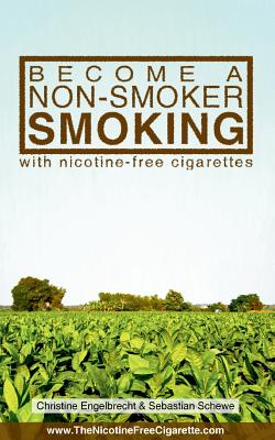Become a Non-Smoker Smoking - Engelbrecht, Christine, and Schewe, Sebastian