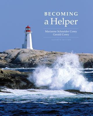 Becoming a Helper - Corey, Gerald, and Corey, Marianne Schneider