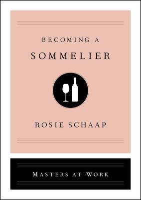 Becoming a Sommelier - Schaap, Rosie
