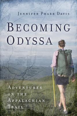 Becoming Odyssa: Adventures on the Appalachian Trail - Davis, Jennifer Pharr