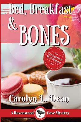 Bed, Breakfast and Bones: A Ravenwood Cove Cozy Mystery Large Print - Dean, Carolyn L