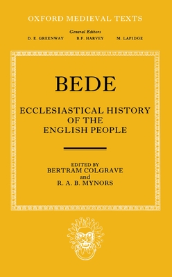 Bede's Ecclesiastical History of the English People - Bede, The Venerable, and Colgrave, Bertram (Editor), and Mynors, Roger A (Editor)