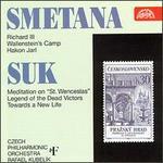 Bedrich Smetana: Richard III; Wallenstein's Camp; Hakon Jarl; Josef Suk: Meditation on St. Wenceslas; etc.