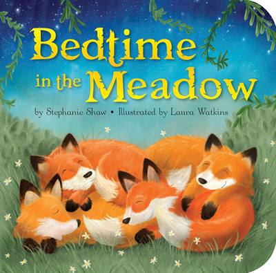 Bedtime in the Meadow - Shaw, Stephanie
