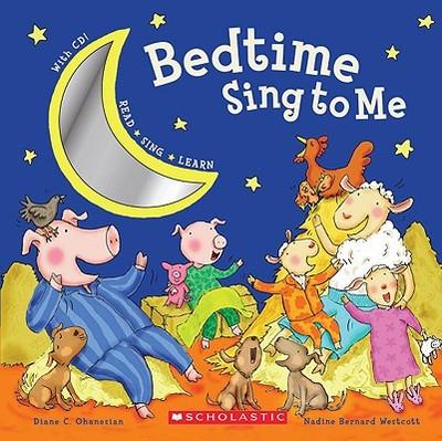 Bedtime Sing to Me - Ohanesian, Diane C, and Westcott, Nadine Bernard (Illustrator)