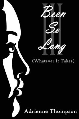 Been So Long III (Whatever It Takes) - Thompson, Adrienne