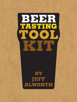 Beer Tasting Toolkit - Alworth, Jeff