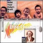 Beethoven: Build Your Baby's Brain 3