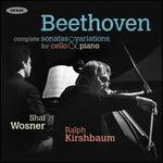 Beethoven: Complete Sonatas & Variations for Cello & Piano
