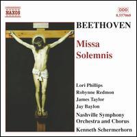 Beethoven: Missa Solemnis - James Taylor (tenor); Jay Baylon (bass baritone); Lori Phillips (soprano); Mary Kathryn Van Osdale (violin);...