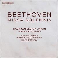 Beethoven: Missa solemnis - Ann-Helen Moen (soprano); Benjamin Bevan (baritone); James Gilchrist (tenor); Roxana Constantinescu (mezzo-soprano);...
