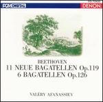 Beethoven: Neue Bagatellen, Op. 119; 6 Bagatellen, Op. 126