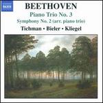 Beethoven: Piano Trio No. 3; Symphony No. 2 (Arr. for Piano Trio)
