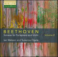 Beethoven: Sonatas for Fortepiano and Violin, Vol. 2 - Ian Watson (fortepiano); Susanna Ogata (violin)