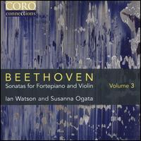 Beethoven: Sonatas for Fortepiano and Violin, Vol. 3 - Ian Watson (fortepiano); Susanna Ogata (violin)