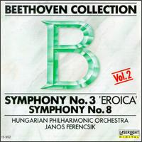 """Beethoven: Symphonies Nos. 3 """"Eroica"""" & 8 - Hungarian National Philharmonic Orchestra; János Ferencsik (conductor)"""