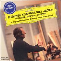 Beethoven: Symphony No. 3; Schumann: Manfred Overture - Los Angeles Philharmonic Orchestra; Carlo Maria Giulini (conductor)