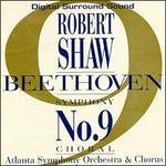 "Beethoven: Symphony No. 9 ""Choral"" - Benita Valente (soprano); Florence Kopleff (contralto); Jerry Hadley (tenor); John Cheek (bass baritone); Atlanta Symphony Orchestra & Chorus (choir, chorus); Atlanta Symphony Orchestra & Chorus; Robert Shaw (conductor)"