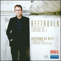 Beethoven: Symphony Nos. 7 & 8 - ORF Vienna Radio Symphony Orchestra; Bertrand de Billy (conductor)