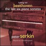 Beethoven: The Last Six Piano Sonatas