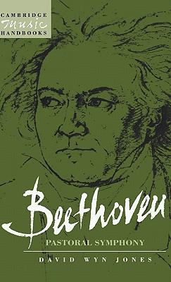 Beethoven: The Pastoral Symphony - Wyn Jones, David, and Jones, David Wyn, and Rushton, Julian (Editor)