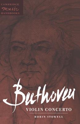 Beethoven: Violin Concerto - Stowell, Robin, Professor, and Rushton, Julian (Editor)