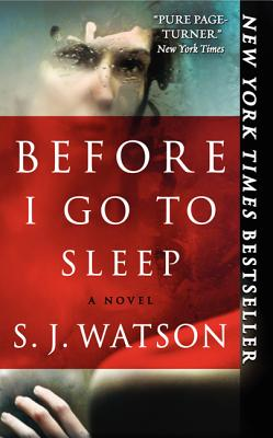 Before I Go to Sleep - Watson, S J