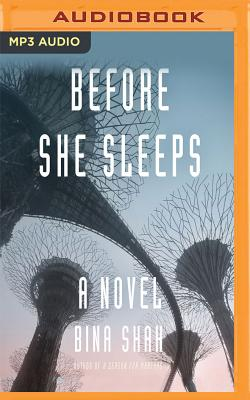 Before She Sleeps - Shah, Bina, and Gupta, Deepti (Read by), and Issaq, Lameece (Read by)