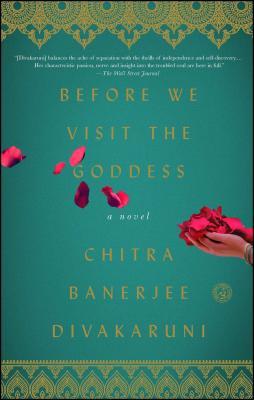 Before We Visit the Goddess - Divakaruni, Chitra Banerjee