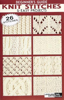 Beginner Guide to Knit Stitches & Easy Projects (Leisure Arts #75003) - Leisure Arts