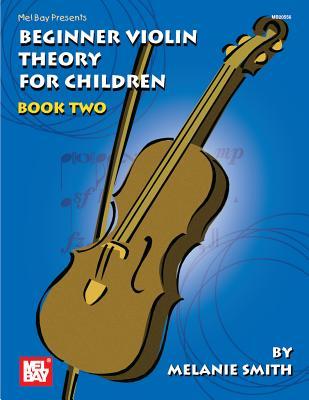 Beginner Violin Theory for Children Book 2 - Smith, Melanie, Miss