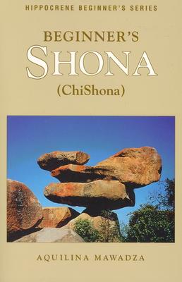 Beginner's Shona (Chishona) / Aquilina Mawadza - Mawadza, Aquilina