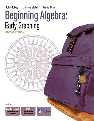 Beginning Algebra: Early Graphing - Tobey, John, and Slater, Jeffrey, and Blair, Jamie