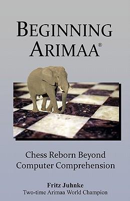 Beginning Arimaa - Juhnke, Fritz