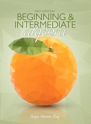 Beginning & Intermediate Algebra - Martin-Gay, Elayn