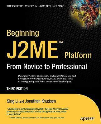 Beginning J2ME - Li, Sing, and Knudsen, Jonathan B