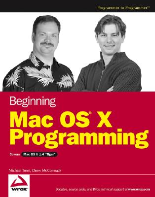 Beginning Mac OS X Programming - Trent, Michael, and McCormack, Drew