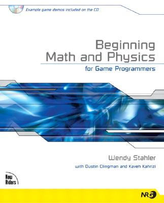 Beginning Math and Physics for Game Programmers - Stahler, Wendy