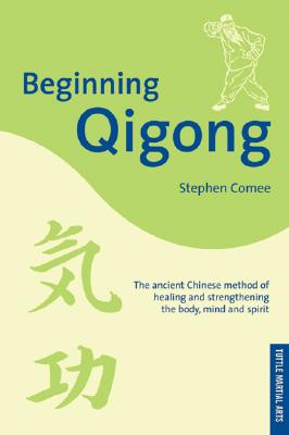 Beginning Qigong - Kuei, Stephen, and Kuei, Steven, and Comee, Stephen