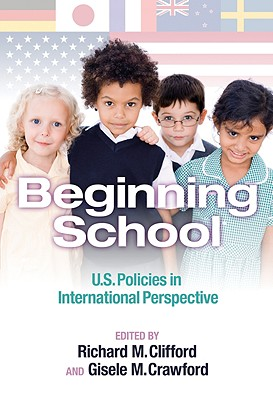 Beginning School: U.S. Policies in International Perspective - Strong, Michael