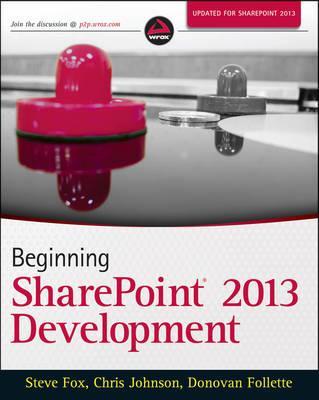 Beginning Sharepoint 2013 Development - Fox, Steve, and Johnson, Chris, and Follette, Donovan