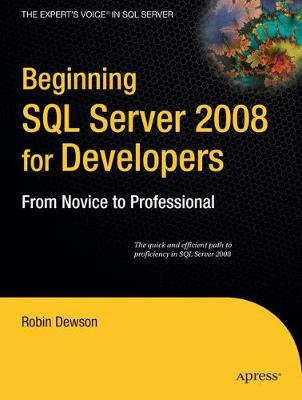Beginning SQL Server 2008 for Developers: From Novice to Professional - Dewson, Robin