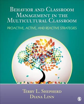 Behavior and Classroom Management in the Multicultural Classroom: Proactive, Active, and Reactive Strategies - Shepherd, Terry L, and Linn, Diana