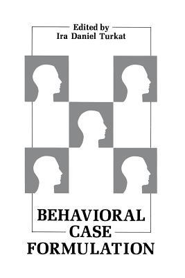 Behavioral Case Formulation - Turkat, Ira D (Editor)