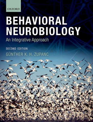 Behavioral Neurobiology: An integrative approach - Zupanc, Gunther