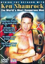 Behind the Octagon with Ken Shamrock: The World's Most Dangerous Man