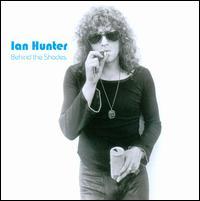 Behind the Shades - Ian Hunter