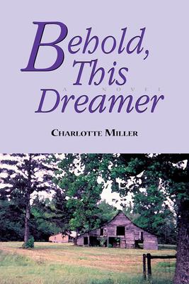 Behold, This Dreamer - Miller, Charlotte