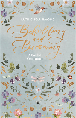 Beholding and Becoming: A Guided Companion - Simons, Ruth Chou